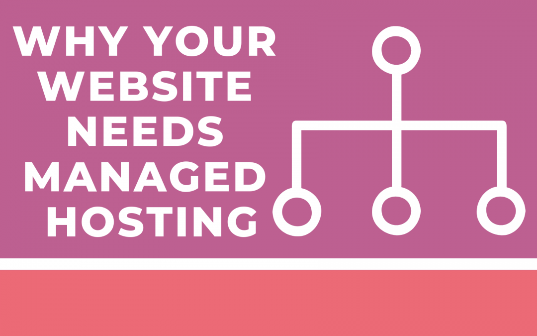 5 Reasons Why Your Website Needs Managed Hosting