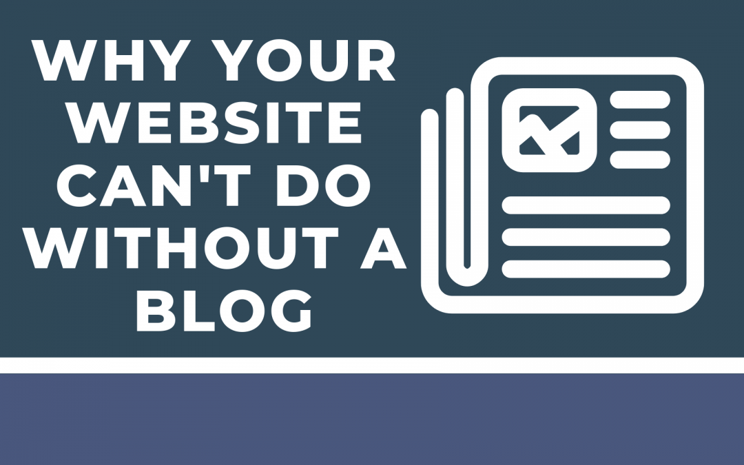 Why Your Website Can't Do Without A Blog