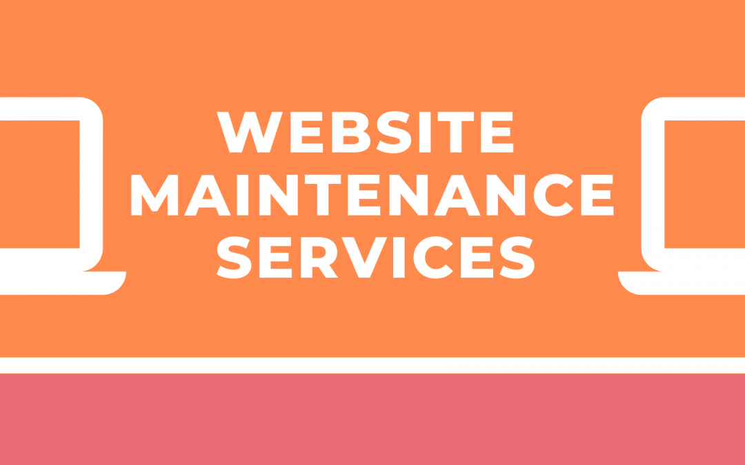 Website Maintenance Services and Why You Need Them