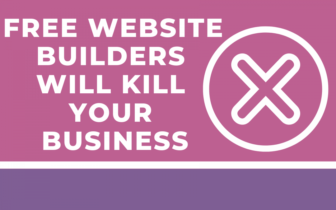 Free Website Builders Will Kill Your Business