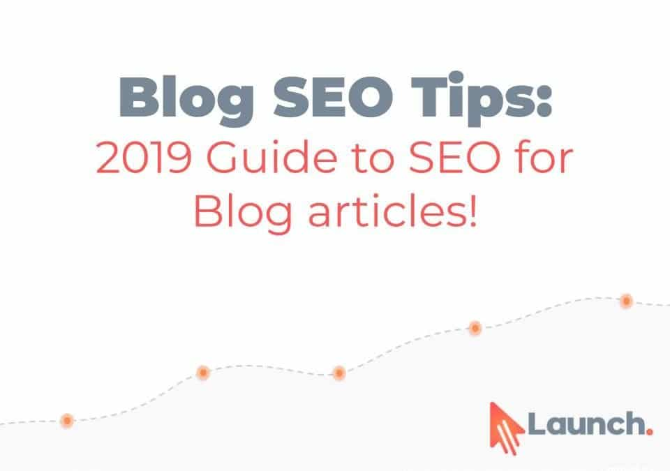 Blog SEO Tips: 2019 Guide to SEO for Blog articles!