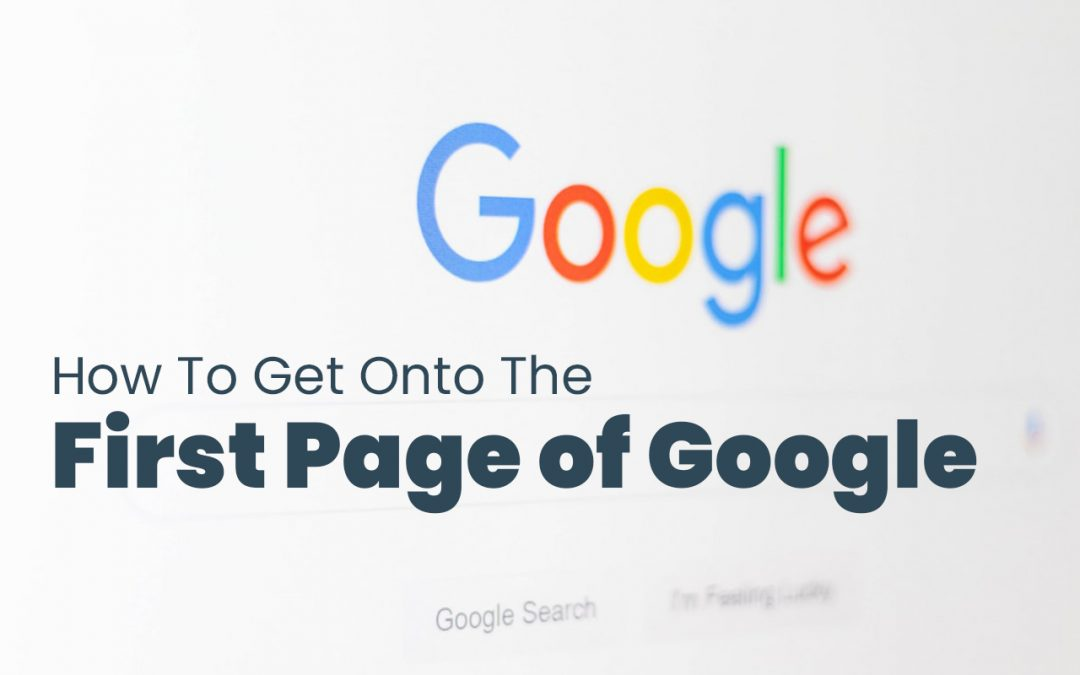 How to Get Onto The First Page of Google